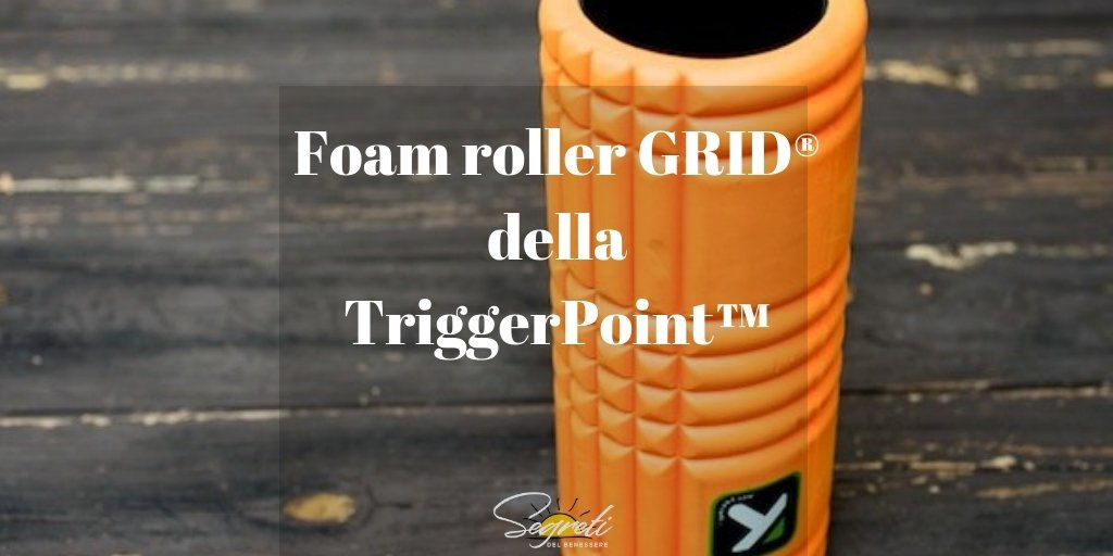 Foam roller GRID della TriggerPoint recensione