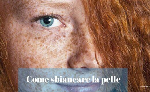 Come sbiancare la pelle in modo naturale